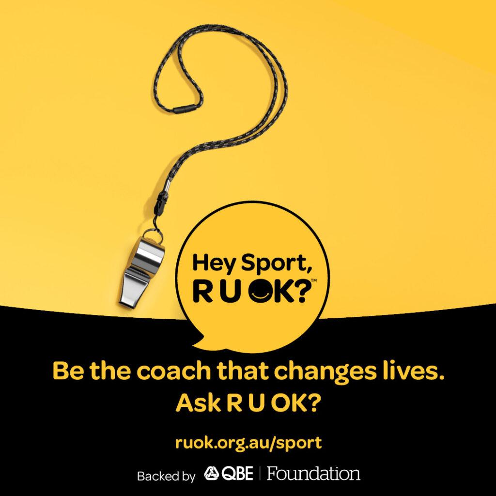 Hey Sport, R U OK?