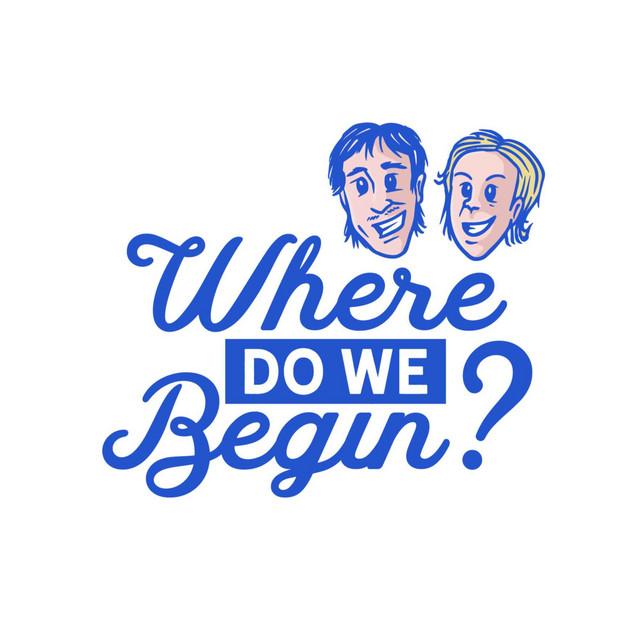 Where Do We Begin Podcast - Episode 48